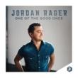 Jordan Rager One of the Good Ones