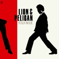井上陽水 LION & PELICAN (Remastered 2018)