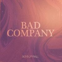 Boys Of Fall Bad Company