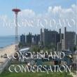 Magneto Dayo Coney Island Conversation