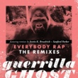 Guerrilla Ghost Everybody Rap: The Remixes