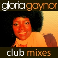 Gloria Gaynor I Will Survive (Rerecorded Club Mixes)