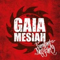 Gaia Mesiah Excellent Mistake