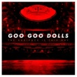 The Goo Goo Dolls The Audience Is This Way (Live)