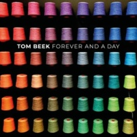 Tom Beek Forever and a Day