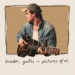 Braden Gates Best Of Me
