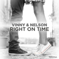 Vinny & Nelson Right On Time