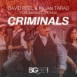 David Peel & Kilian Taras Criminals (feat. Michael Zhonga)