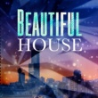 Various Artists BEAUTIFUL HOUSE