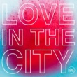 Natural Born Grooves Love In The City
