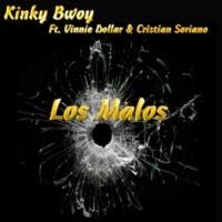 Kinky Bwoy/Vinnie Dollar/Cristian Soriano Los Malos