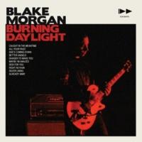 Blake Morgan Burning Daylight (Remastered)