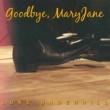 Luke Underhill Goodbye MaryJane (Acoustic)