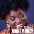 Teety Tezano Moni Money