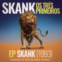 Skank Skank, Os Três Primeiros - EP Skank (1993) [Gravado ao Vivo no Circo Voador]