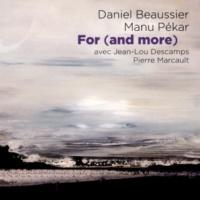 Daniel Beaussier&Manu Pékar For (and More)