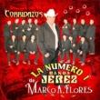 La Numero 1 Banda Jerez De Marco A. Flores Corridazos