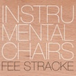 Fee Stracke Instrumental Chairs
