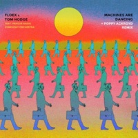 Floex/Tom Hodge/Prague Radio Symphony Orchestra Machines Are Dancing + Remix (feat.Prague Radio Symphony Orchestra)