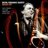 Michel Fernandez Quartet/Michel Fernandez/Joël Sicard/François Gallix/Nicolas Serret Brazza Cry