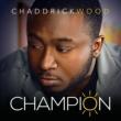 Chaddrick Wood Champion