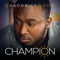 Chaddrick Wood Champion