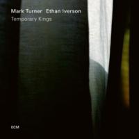 マーク・ターナー/イーサン・アイヴァーソン Temporary Kings