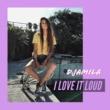 Djamila I Love It Loud