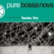 タンバ・トリオ Pure Bossa Nova