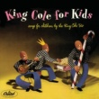 ナット・キング・コール・トリオ King Cole For Kids