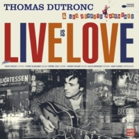 トマ・デュトロン Live Is Love