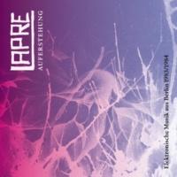 Lapre Auferstehung (Elektronische Musik aus Berlin 1983/1984)