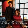 Maria Kim/Huh Sung I Want to Be Happy