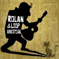 ROLAN GARCES ROLAN & Loop Abestiak