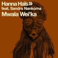 Hanna Hais/Sandra Nankoma Mwala Wei'ka, Pt. 1