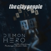 The Clay People Demon Hero and Other Extraordinary Phantasmagoric Anomalies and Fables