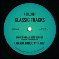 Sandy Rivera & Jose Burgos I Wanna Dance With You (feat. Karen Workman)