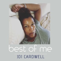 Joi Cardwell Joi Cardwell - Best of Me
