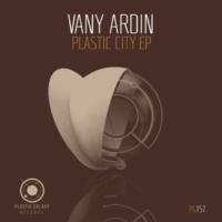 Vany Ardin Plastic City EP
