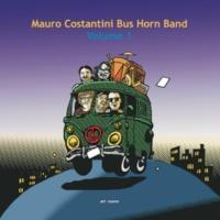 Mauro Costantini Bus Horn Band/Luca Calabrese/Piero Cozzi/Miodrag Ragovic/Federico Luciani Mauro Costantini Bus Horn Band, Vol. 1