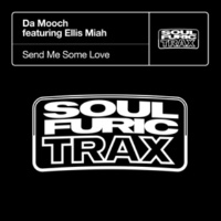 Da Mooch Send Me Some Love (feat. Ellis Miah)