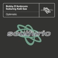 Bobby D'Ambrosio Optimistic (feat. Kelli Sae)