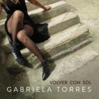 Gabriela Torres Volver Con Sol