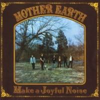 Mother Earth Make A Joyful Noise