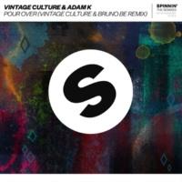 Vintage Culture & Adam K Pour Over (Vintage Culture & Bruno Be Remix)