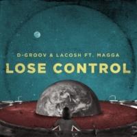 D-Groov/Lacosh/Magga Lose Control