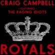 Craig Campbell/The Raging Idiots Royals (feat.The Raging Idiots)