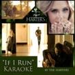 The Harters If I Run [Karaoke Version]