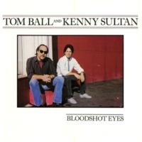 Tom Ball & Kenny Sultan Bloodshot Eyes