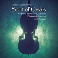 Damián Martínez Marco & Orquesta Sinfónica de Barcelona i Nacional de Catalunya Spirit of Casals